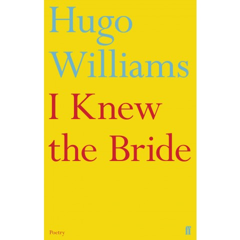 Hugo Williams - I Knew the Bride